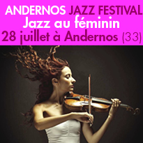 Du 28 au 30 juillet 2017<br>Andernos (33)<br>Jazz Festival