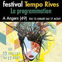 Angers (49)<br>Tempo Rives 2017<br>La programmation<br>du festival