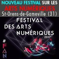 FAN<br>Festival<br>des arts numériques<br>Saint-Orens (31)<br>Du 6 au 8 juillet 2017