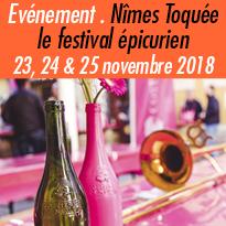 23, 24 & 25<br>novembre 2018<br>Nîmes<br>Toquée<br>le festival<br>épicurien