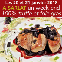 Un week-end<br>exceptionnel<br>100% truffe et foie gras<br>à Sarlat (24)