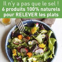 6 produits<br>100% naturels<br>pour RELEVER<br>les plats