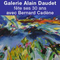Galerie Alain Daudet<br>fête ses 30 ans<br>avec Bernard Cadène<br>du 22/09 au 21/10/2017