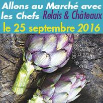 25 septembre<br>Allons au marché<br>avec les chefs<br>Relais & Châteaux
