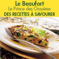 Recettes<br>Le Beaufort <br> Le Prince des Gruyères