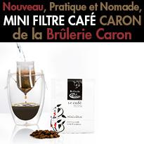 Nouveau<br>Pratique et nomade<br>La Brûlerie Caron<br>lance le Mini Filtre Café