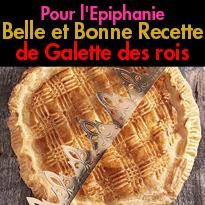 Pour l'Epiphanie<br>Recette<br>dessert traditionnel<br>Galette des rois