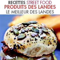 LES PRODUITS DES LANDES<br>revisitent la street food...<br>à la française
