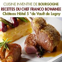 Délicieuses Recettes<br>du chef Franco Bowanee<br>du Château de Vault de Lugny