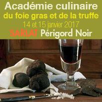 14 et 15 Janvier 2017<br>à Sarlat (24)<br>Académie Culinaire®<br>du foie gras et de la truffe