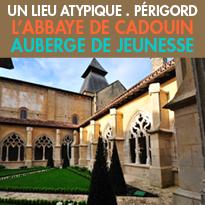 Auberge de Jeunesse<br>L'abbaye de Cadouin<br>un lieu de charme<br>au coeur du Périgord