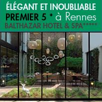 Premier<br>5 étoiles à Rennes<br>Le Balthazar Hôtel & Spa