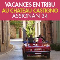 les vacances<br>en tribu<br>à Castigno<br>au coeur de l'Hérault (34)
