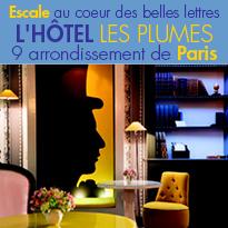 Paris <br>L'Hôtel Les Plumes<br>Escale au coeur <br>des belle lettres