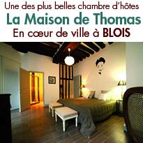 La Maison de Thomas<br>une des plus belles<br>chambres d'hôtes de Blois
