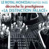Le Royal Monceau <br> décroche <br>La «Distinction Palace»