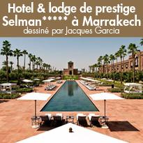 Selman Marrakech,<br> un palace qui invite<br> au bonheur de vivre