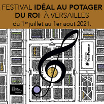 Festival Idéal au Potager du Roi du 1er juillet au 1er aout 2021.