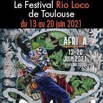 Du 13 au 20 juin Festival Rio Loco Afrika 2021 à Toulouse