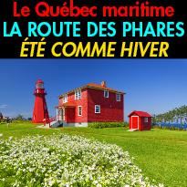 Emotion et evasion<br>Le Quebec maritime<br>La route des Phares