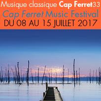 Le Cap Ferret<br>Music Festival<br>Du 8 au 15 Juillet 2017<br>Lège-Cap Ferret (33)