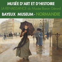 Bayeux<br>Musée d'Art et d'Histoire<br>Voyage à travers<br>l'histoire de l'art européen