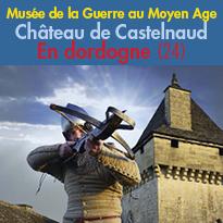 Au cœur du Périgord Noir (24)<br>le Musée de la Guerre<br>au Moyen Age