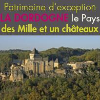 La Dordogne<br>c'est le Pays<br>des Mille<br>et un châteaux.