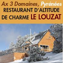 Le Louzat<br>un restaurant<br>d'altitude de charme<br>Ax les Thermes (09)