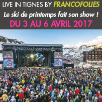Live in Tignes<br>by Francofolies<br>du 3 au 6 avril 2017 !