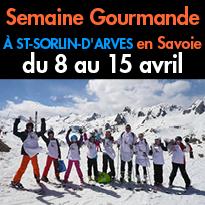 Savoie<br>La Semaine Gourmande<br>Saint-Sorlin-d'Arves (73)<br>du 8 au 15 avril 2017