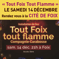 Tout Foix<br>tout flamme <br>Nouvelle édition<br> 14 décembre