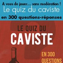 Nouveau jeu Le quiz du caviste en 300 questions-réponses