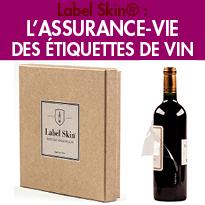 Nouveau<br>Label Skin®<br>l'assurance-vie des étiquettes de vin