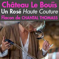 Création Chateau Le Bouïs<br>La Cuvée Confidences<br>Un Rosé Haute Couture
