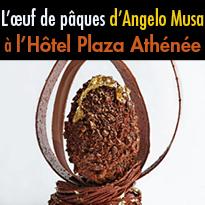 L'œuf de pâques<br>d'Angelo Musa<br>à l'Hôtel Plaza Athénée<br>Paris 75008