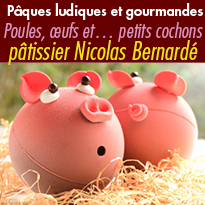 Poules, œufs et…<br>petits cochons<br>du pâtissier<br>Nicolas Bernardé