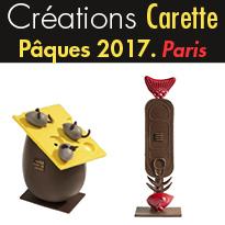 Pâques 2017<br>2 créations<br>chocolatés<br>Maison Carette