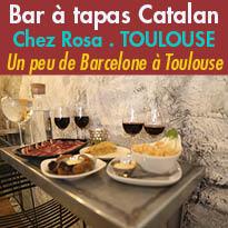 Toulouse<br>Chez Rosa<br>Nouveau<br>bar à tapas catalan