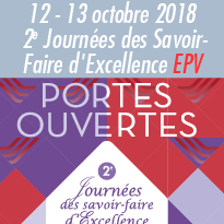 12 - 13 octobre<br>Journées<br>des Savoir-Faire<br>d'Excellence<br>EPV