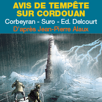 BD<br>Avis de tempête<br>sur Cordouan<br>Editions Delcourt