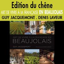 Edition du chêne <br>Art de vivre<br>à la française en Beaujolais