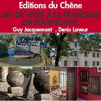Beaux Livres<br>Art de vivre à la française<br>en Bourgogne<br>de Guy Jacquemont