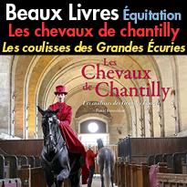 Beaux Livres<br>Équitation<br>Les chevaux de chantilly<br>Les coulisses <br>des Grandes Écuries