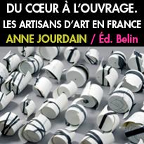 Du cœur à l'ouvrage.<br>Les artisans d'art en France<br>de Anne Jourdain<br>aux éditions Belin