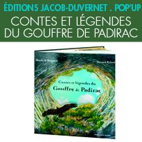 3 contes originaux<br>Contes et légendes<br>du Gouffre de Padirac »<br>Éditions Jacob-Duvernet