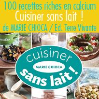 Cuisiner sans lait!<br>100 recettes <br>riches en calcium<br>Éditions Terre vivante