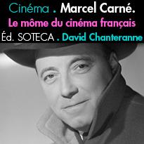 Éditions SOTECA<br>Marcel Carné.<br>Le môme du cinéma français