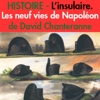 Napoléon l'insulaire.<br>Les neuf vies de Napoléon<br>de David Chanteranne