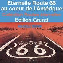 Collection Routes éternelles<br>Eternelle Route 66<br>au coeur de l'Amérique